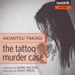 The Tattoo Murder Case | Akimitsu Takagi,Deborah Boliver Boehm (translator)