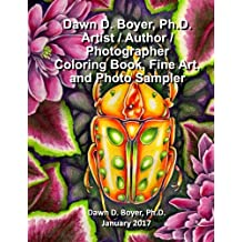 Dawn D. Boyer, Ph.D. - Artist / Author / Photographer: Coloring Book, Fine Art, and Photo Sampler: January 2017