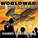 Worldwar: In the Balance Hörbuch von Harry Turtledove Gesprochen von: Todd McLaren