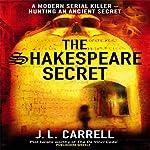 The Shakespeare Secret   J L Carrell