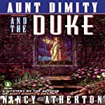 Aunt Dimity and the Duke: An Aunt Dimity Mystery | Nancy Atherton