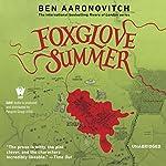 Foxglove Summer: A Rivers of London Novel (Peter Grant, Book 5) | Ben Aaronovitch