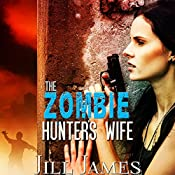 The Zombie Hunter's Wife: Time of Zombies, Book 2 | Jill James