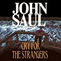 Cry for the Strangers Audiobook by John Saul Narrated by Patrick Lawlor