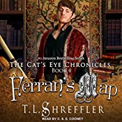 Ferran's Map: The Cat's Eye Chronicles, Book 4 | T. L. Shreffler