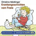 Krankengeschichten vom Franz | Christine Nöstlinger