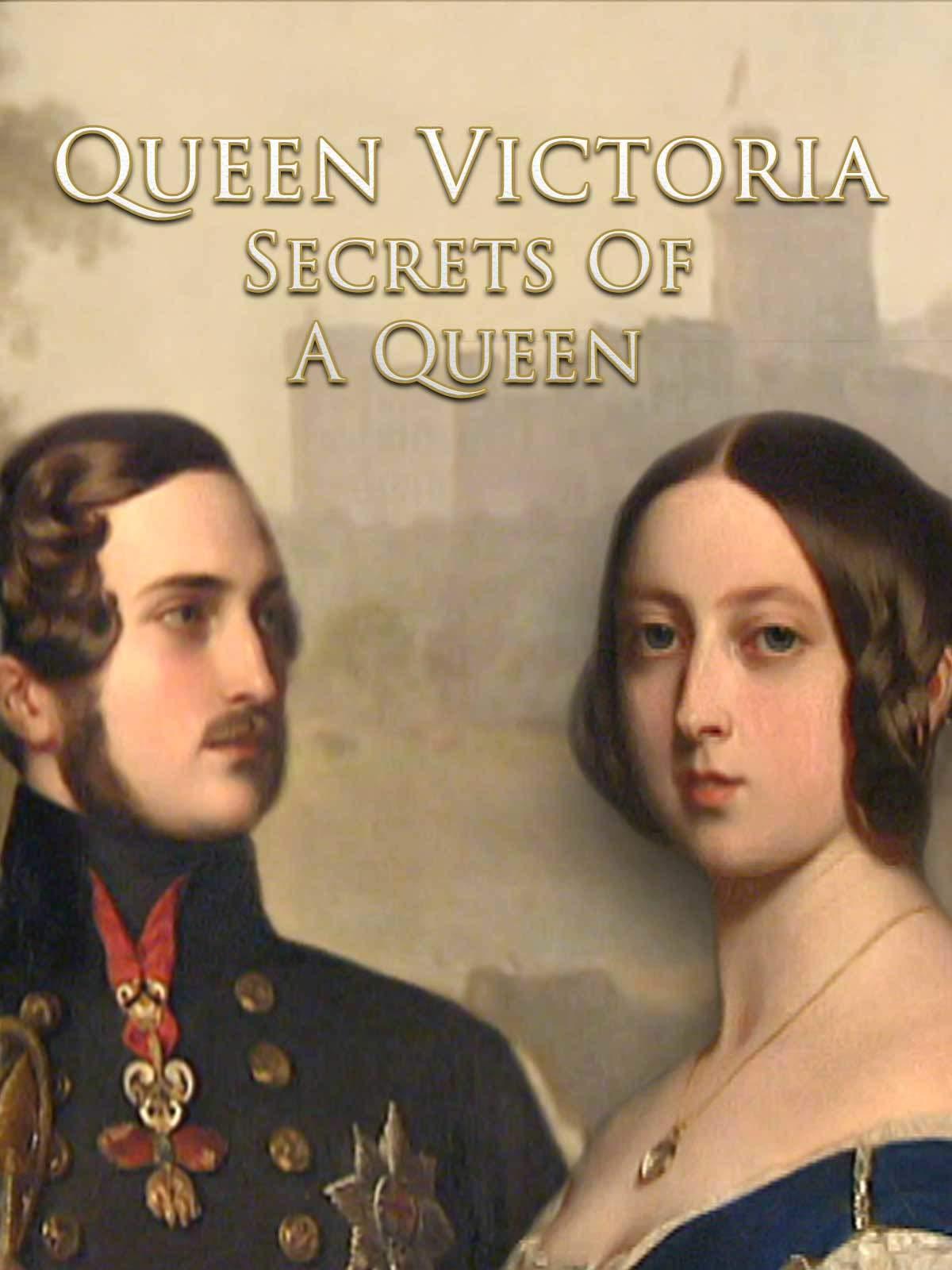 Queen Victoria - Secrets Of A Queen