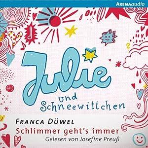 Julie und Schneewittchen (Schlimmer geht's immer 1) Hörbuch