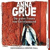 Die guten Frauen von Christianssund (Sommerdahl 1) | Anna Grue