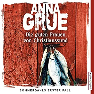 Die guten Frauen von Christianssund (Sommerdahl 1) Hörbuch