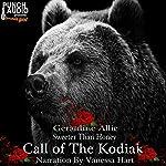 Sweeter than Honey: Call of the Kodiak   Geraldine Allie