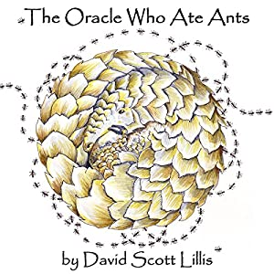 The Oracle Who Ate Ants Audiobook