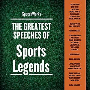 The Greatest Speeches of Sports Legends Speech