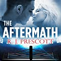 The Aftermath Audiobook by R J Prescott Narrated by Aaron Abano