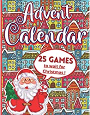 Advent Calendar - 25 GAMES: A Cute 2020 Advent Calendar for kids: 1 DAY = 1 ACTIVITY - Activity book for kids ages 4-8 - The perfect gift to wait for Christmas ! Coloring pages, Mazes, Spot the difference, Crosswords, Wordsearch, Dot to dot and much more!