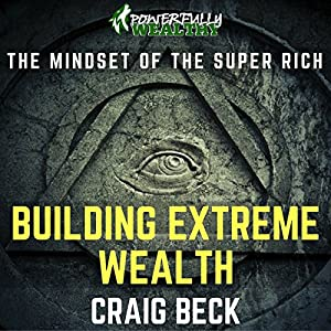 Building Extreme Wealth Audiobook