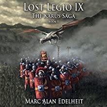 Lost Legio IX Audiobook by Marc Alan Edelheit Narrated by Alex Hyde-White