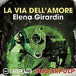 La via dell'amore: Sugarpulp | Elena Girardin