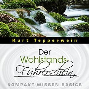 Der Wohlstands-Führerschein (Kompakt-Wissen Basics) Hörbuch