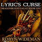 Lyric's Curse: Dragonblood Sagas, Book 1   Robyn Wideman