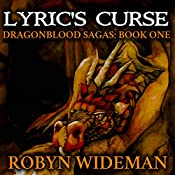 Lyric's Curse: Dragonblood Sagas, Book 1 | Robyn Wideman