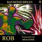 Rob | Raymond Bryan