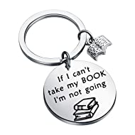 BEKECH Book Lover Gift Bookworm Gift If I Can't Take My Book I'm Not Going Keychain Reading Book Jewelry for Reader Writers Bibliophile Librarian