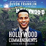 The Hollywood Commandments: A Spiritual Guide to Secular Success | DeVon Franklin,Tim Vandehey