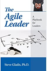 The Agile Leader: A Playbook for Leaders Perfect Paperback