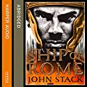 Ship of Rome Audiobook by John Stack Narrated by Laurence Kennedy