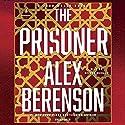 The Prisoner: A John Wells Novel, Book 11 Hörbuch von Alex Berenson Gesprochen von: George Guidall