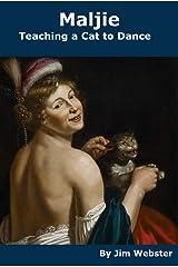 Maljie. Teaching a Cat to Dance Kindle Edition