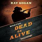 Wanted: Dead or Alive: A Western Duo Hörbuch von Ray Hogan Gesprochen von: Patrick Lawlor