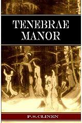 Tenebrae Manor Kindle Edition