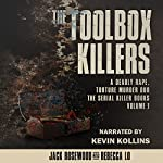 The Toolbox Killers: A Deadly Rape, Torture & Murder Duo: The Serial Killer Books, Book 3 | Jack Rosewood,Rebecca Lo
