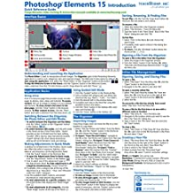 Adobe Photoshop Elements 15 Introduction Quick Reference Training Tutorial Guide (Cheat Sheet of Instructions, Tips & Shortcuts - Laminated Card)