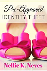 Pre-Approved Identity Theft Kindle Edition