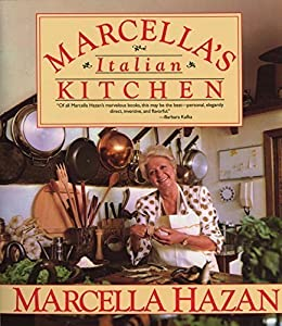 Marcella's Italian Kitchen by Hazan, Marcella (1995) Paperback