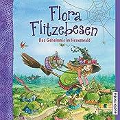 Das Geheimnis im Hexenwald (Flora Flitzebesen 1) | Melanie Manstein, Eleni Livanios