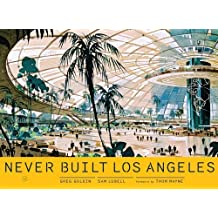 Never Built Los Angeles by Sam Lubell (2013-07-31)