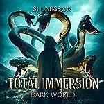 Total Immersion: Dark World: A Gamelit Adventure | S.J. Larsson
