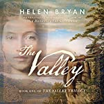 The Valley: The Valley Trilogy, Book 1 | Helen Bryan