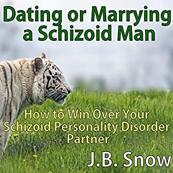 Dating someone with schizoid personality disorder