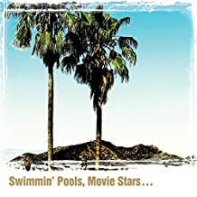 Swimming Pools, Movie Stars…