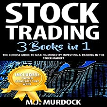 Stock Trading: 3 Books in 1: The Concise Guide to Making Money by Investing & Trading in the Stock Market Audiobook by M.J. Murdock Narrated by Weston Gritt