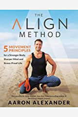 The Align Method: 5 Movement Principles for a Stronger Body, Sharper Mind, and Stress-Proof Life Hardcover