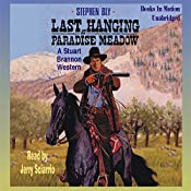 Last Hanging at Paradise Meadow: The Legend of Stuart Brannon #3 | Stephen Bly