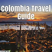 Colombia Travel Guide Audiobook by Michael Harris Narrated by Bridger Conklin