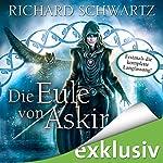 Die Eule von Askir: Die komplette Fassung | Richard Schwartz