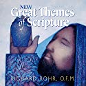 New Great Themes of Scripture Lecture by Richard Rohr Narrated by Richard Rohr